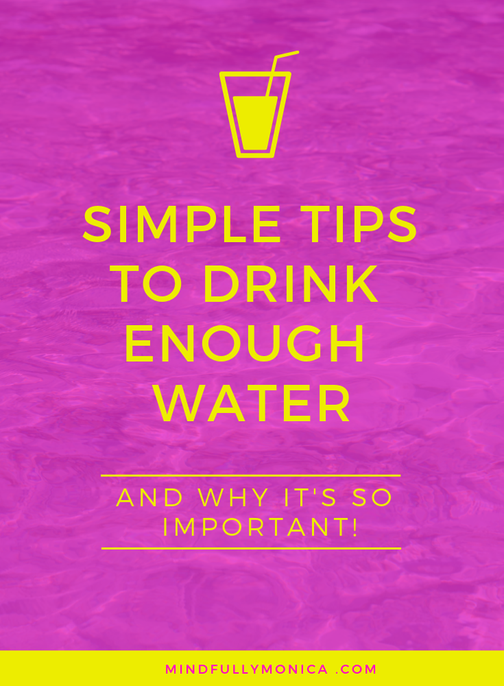 Simple Tips to Drink Enough Water & Why It's So Important