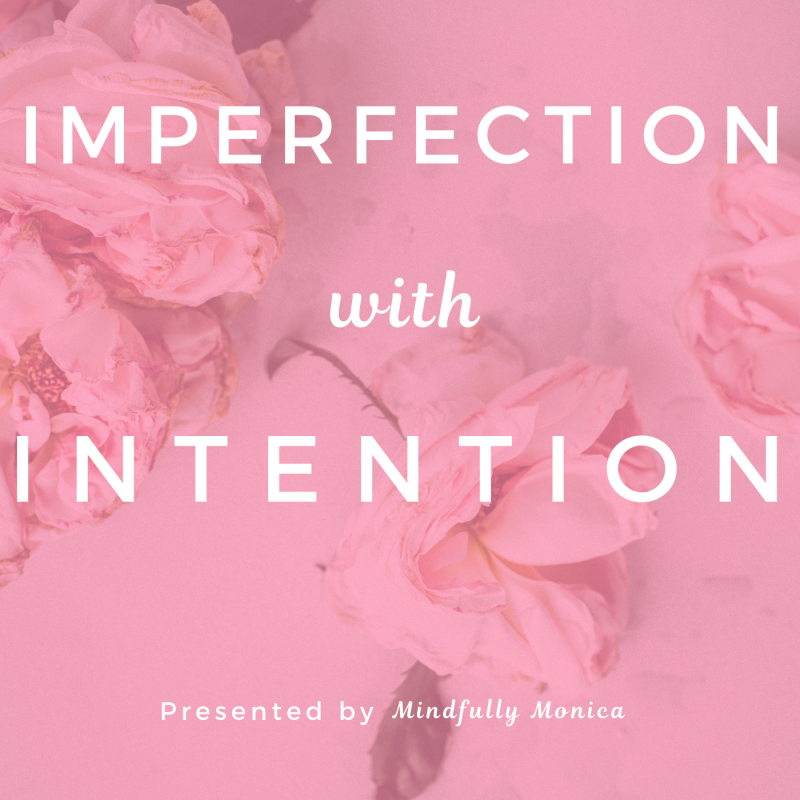Welcome to the first episode of Imperfection with Intention! In this episode, I share my experience in trying to create a healthy lifestyle for myself, why I started MindfullyMonica.com and how Imperfection with Intention was born! I'm also sharing three healthy habits and tips on how to do them intentionally so they turn into daily habits!