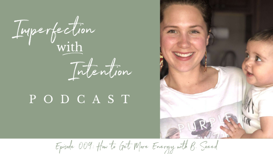 In this episode, we chat about how to add energy into your day, ancestral wisdom, energy, mindful living and mindfulness, and emotional mastery. Click through to listen to this episode of the Imperfection with Intention Podcast. #selfcare #selflove #mentalhealth #parenting