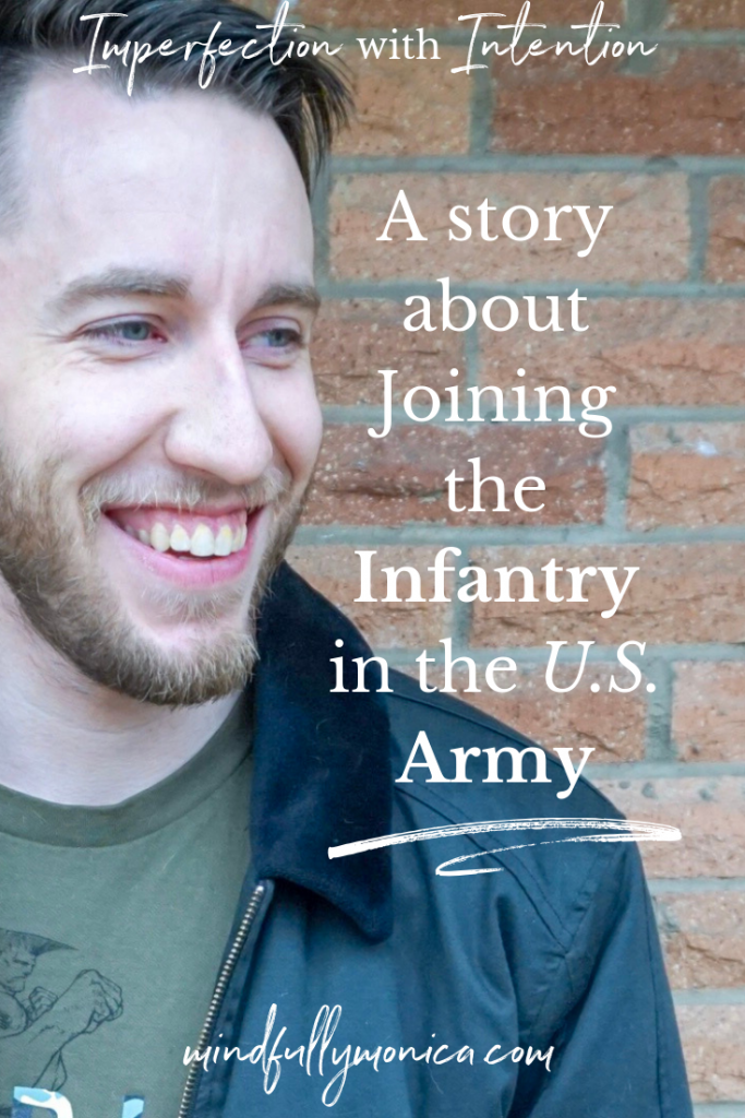 In this episode of Imperfection with Intention, I'm having a real conversation with my husband, Andrew about what being in military and in the infantry was like. #militarylife #basictraining #ArmyStrong