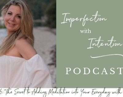 Episode 006: The Secret to adding meditation into your day with Tara Bulin