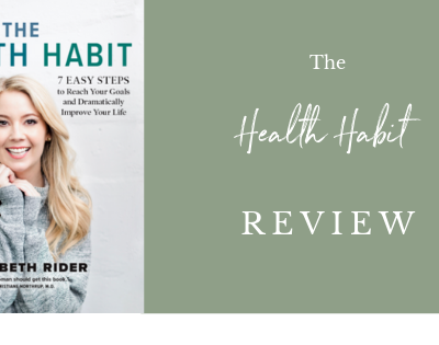 "My Review of ""The Health Habit"" by Elizabeth Rider"