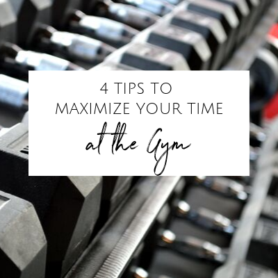 4 Tips to Maximize Your Time at the Gym