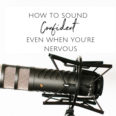 How to Sound Smart (and Confident) Even if You're Nervous