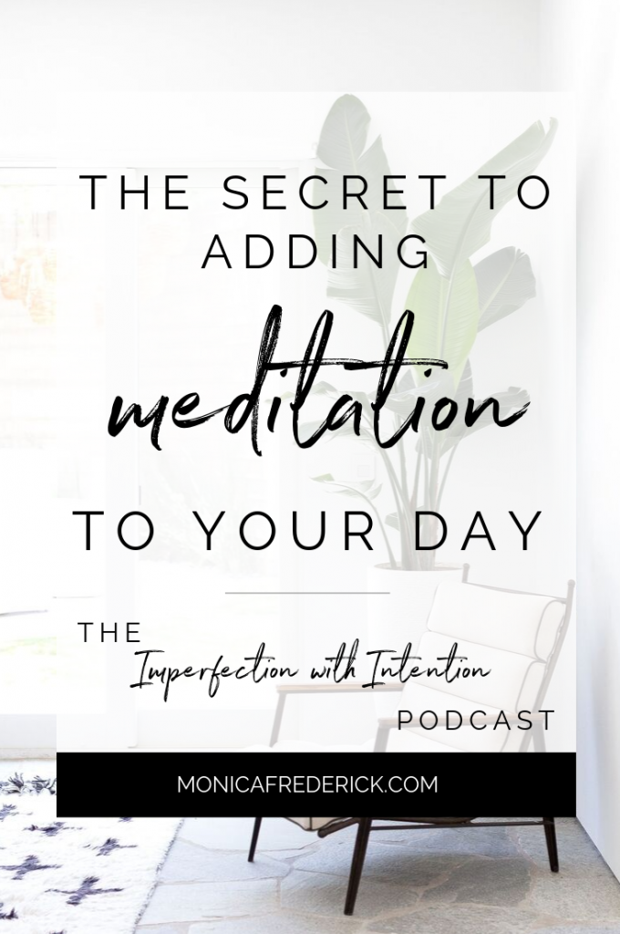 In this episode of Imperfection with Intention, my guest and I chat about all the different ways you can add meditation in to your daily routine so it isn't overwhelming. #mindfulness #ptsd #trauma #simpletips