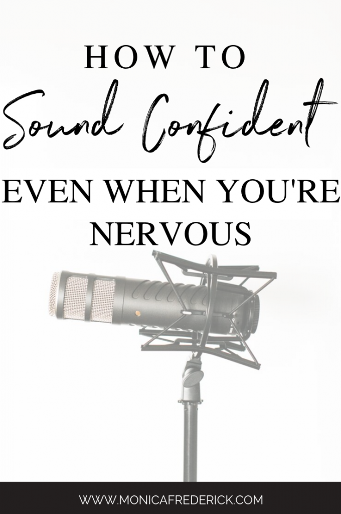 Did you know you can do a few simple voice tricks to sound smart and confident even when you're nervous? Click through to read my tips and tricks when it comes to sounding like a confident speaker so the next time you have to speak when you're nervous, you can sound confident. | speak confidently | #publicspeaking #podcast | podcast for women | sounding confident | sounding smart