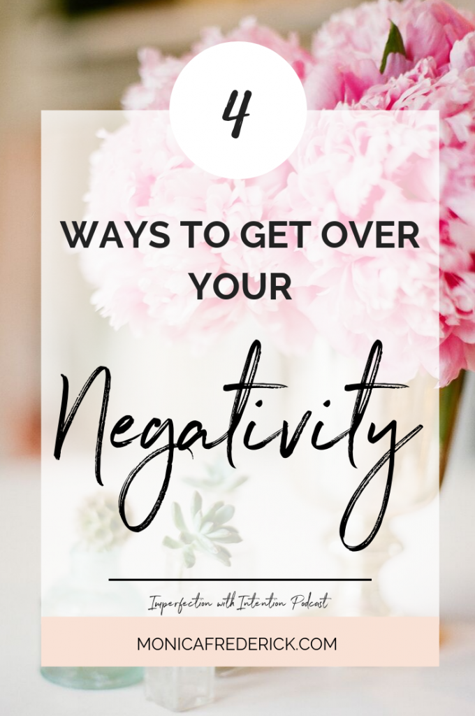 When negativity sets in, it can seem impossible shake. In this episode, I'm talking all about the 4 ways you can get over your negativity quickly so you can move on with your day! #positivity #mindset #negativitytips #mindset #mindsettips