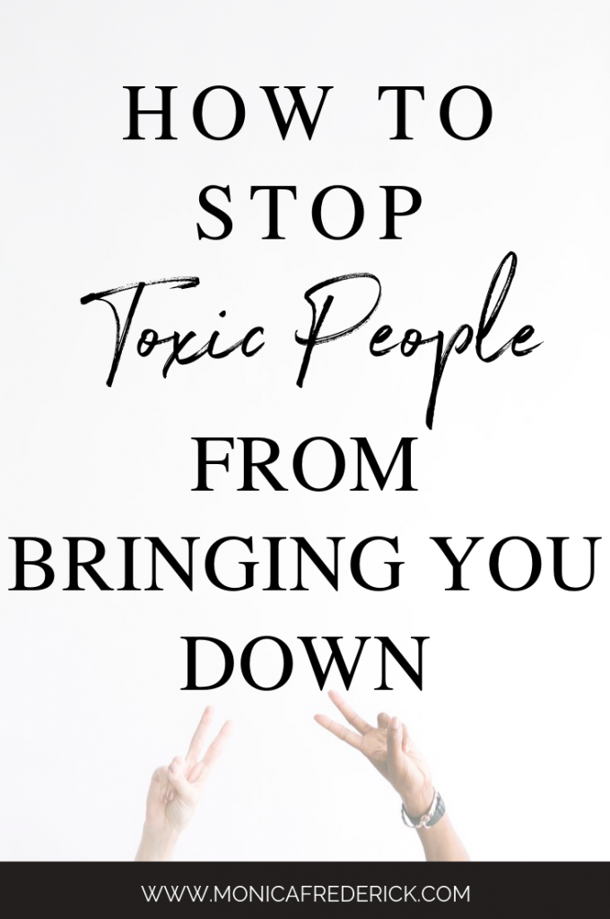 Don't let toxic people bring you down. Have you ever dealt with someone trying to bring you down? I'm chatting about that the 3 steps you need to take with negativity and how to deal with toxic people. #negativity #toxicenvironment #knowyourworth #letgooftoxicpeople #riseabove