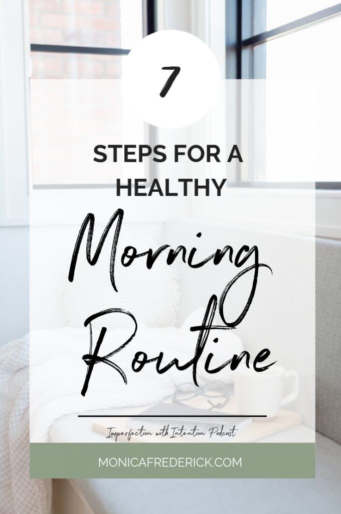 You've heard it before, people who are successful, healthy and seem to have it all get up early, eat healthy, and just seem to have their life together. It seems pretty much impossible, but it's not! The first step is to have a healthy morning routine! Click through to read my 7 ideas for a healthy morning routine. These don't take a ton of time or effort! #DailyRoutines #healthyhabits #healthylifestyle #healthyroutines