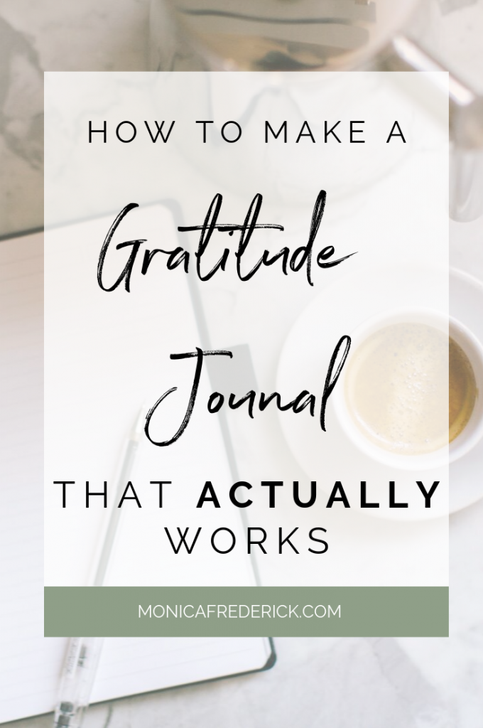 Learn how to start a Gratitude Journal that actually works and see the positive impact that it makes on your life! In this post, read my gratitude journal ideas and DIY your own gratitude journal. #thankfulness #practicingGratitude #journaling #healthyhabits #dailyhabits #dailyroutines