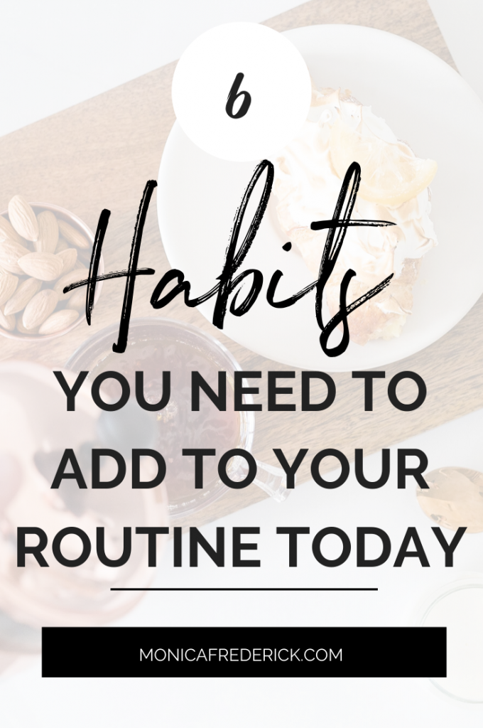 Want to know something crazy? About 40% of your day happens on autopilot! Since most of your day is made up of habits, you should make sure they're healthy habits! Click through to check out 6 easy healthy habits to add to your routine. #dailyroutine #dailyrituals #wellness #healthgoals #habitsforwomen