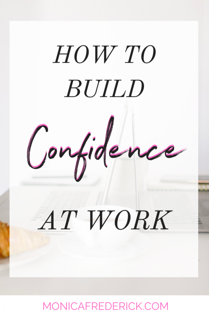 How to build confidence at work. Learn 3 strategies to build long lasting confidence while you're on the job. #confident #workplace #jobconfidence #selfconfidence #selfdiscovery