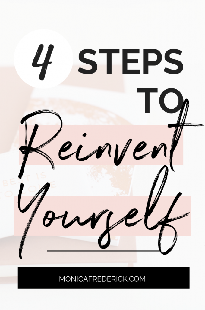 Today on Monica Chats I'm going into the 4 ways to reinvent yourself. If you self identify as your job, or how productive you are, this is a must listen. Click through to check out how to reinvent yourself, how to UNCOVER your true self and how to believe in new possibilities. #selfdiscovery #trueself #selflove #selfworth