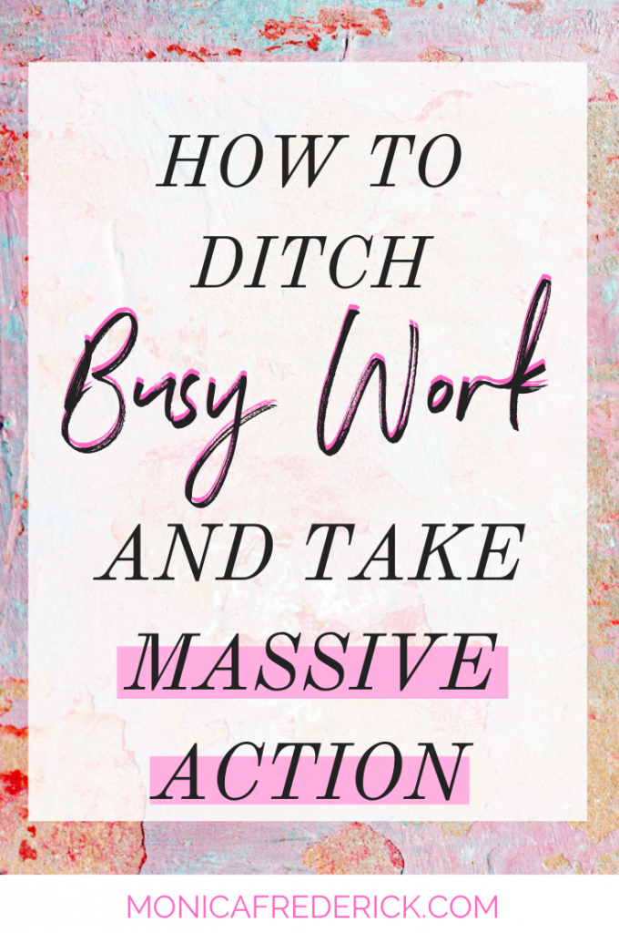 Let's get real about busy work. Have you ever looked back on your day and wondered what happened? Like, you felt so busy and did SO many things, but all those tasks didn't add up?   Yes? Then it's time to drop the busy work and take massive action! Click through to read all about how to take real action on your goals.  #planning #busywork #procrastination #goalsetting #timemanagement #planner #productivity #productive