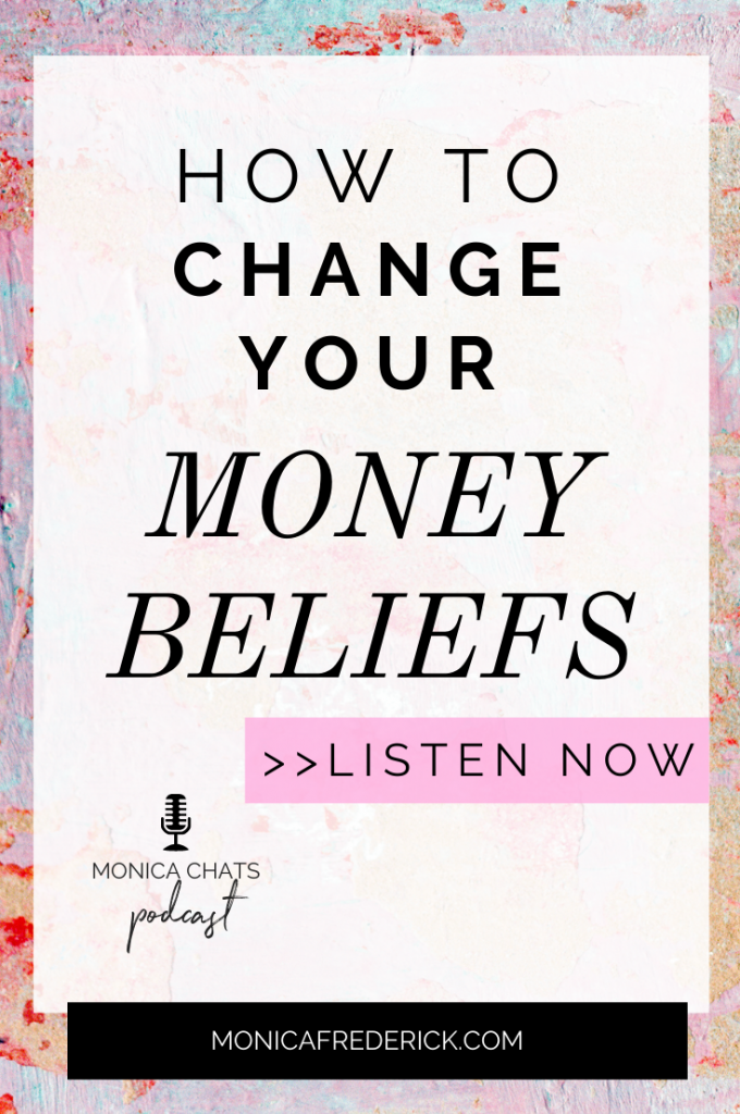 """If thoughts about scarcity and fear of money are dominating your thoughts then you NEED to listen to this episode of Monica Chats. Here's what you'll find: How to start identifying your current money beliefs. How urgency is creating your money blocks. How to take action towards your money goals. How to take baby steps in creating new money beliefs and what """"bridging thoughts"""" are and why you need them. 