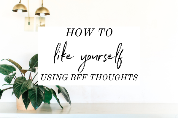 If you always avoid being alone with your thoughts, then it's because you don't like what you're hearing. Learn how to like yourself with BFF thoughts. | loving yourself | liking yourself | self care | self love | self respect | how to like who you are