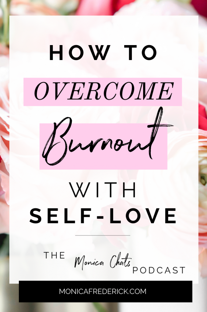 How to overcome from Burnout with Self love. This episode is all about burnout recovery.